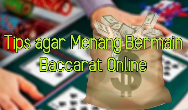 Tips agar Menang Bermain Baccarat Online